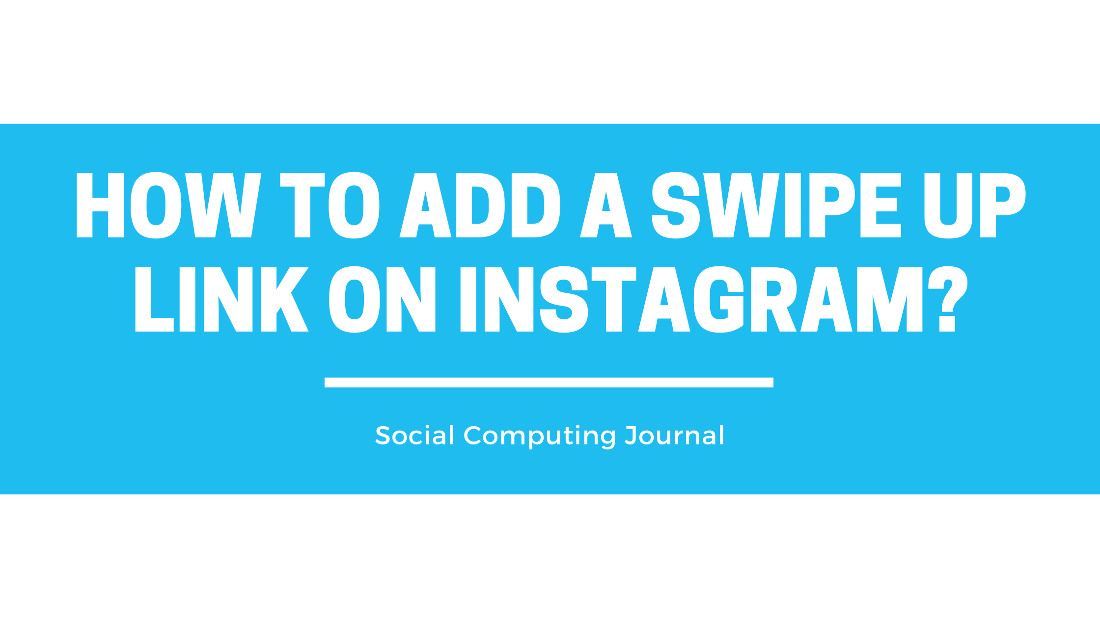 How to Add a Swipe Up Link on Instagram