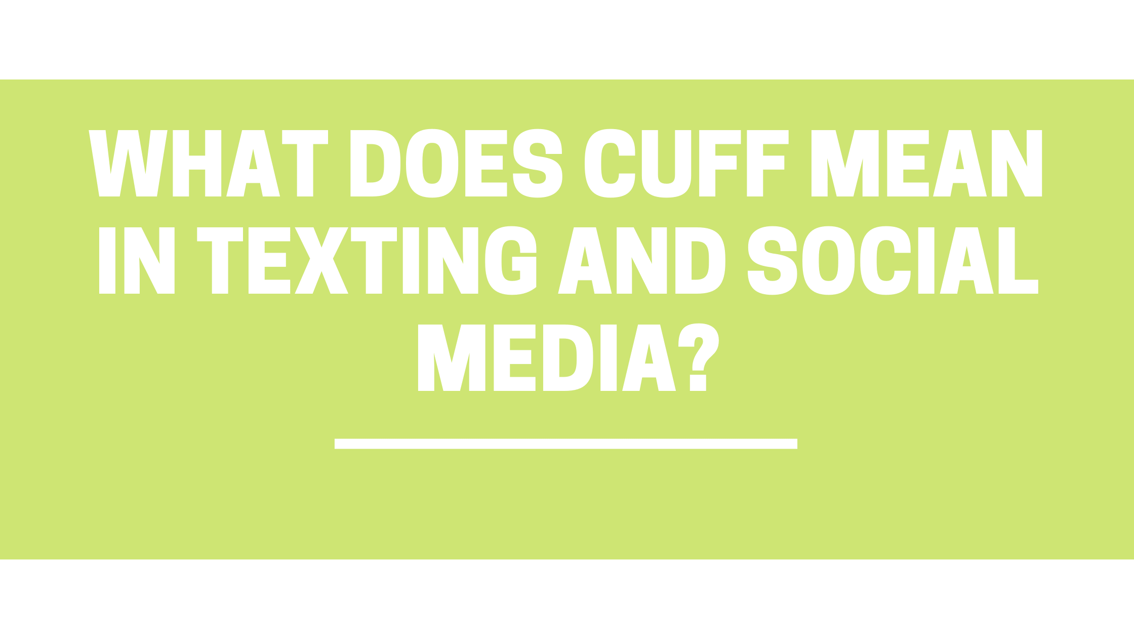 What Does CUFF Mean in Texting and Social Media